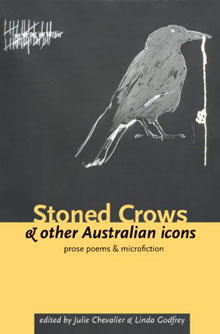Stoned Crows & Other Australian Icons, edited by Julie Chevalier & Linda Godfrey
